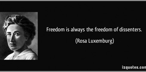quote-freedom-is-always-the-freedom-of-dissenters-rosa-luxemburg-115976