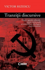 tranzitii-discursive-despre-agende-culturale-istorie-intelectuala-si-onorabilitate-ideologica-dupa-comunism_1_fullsize